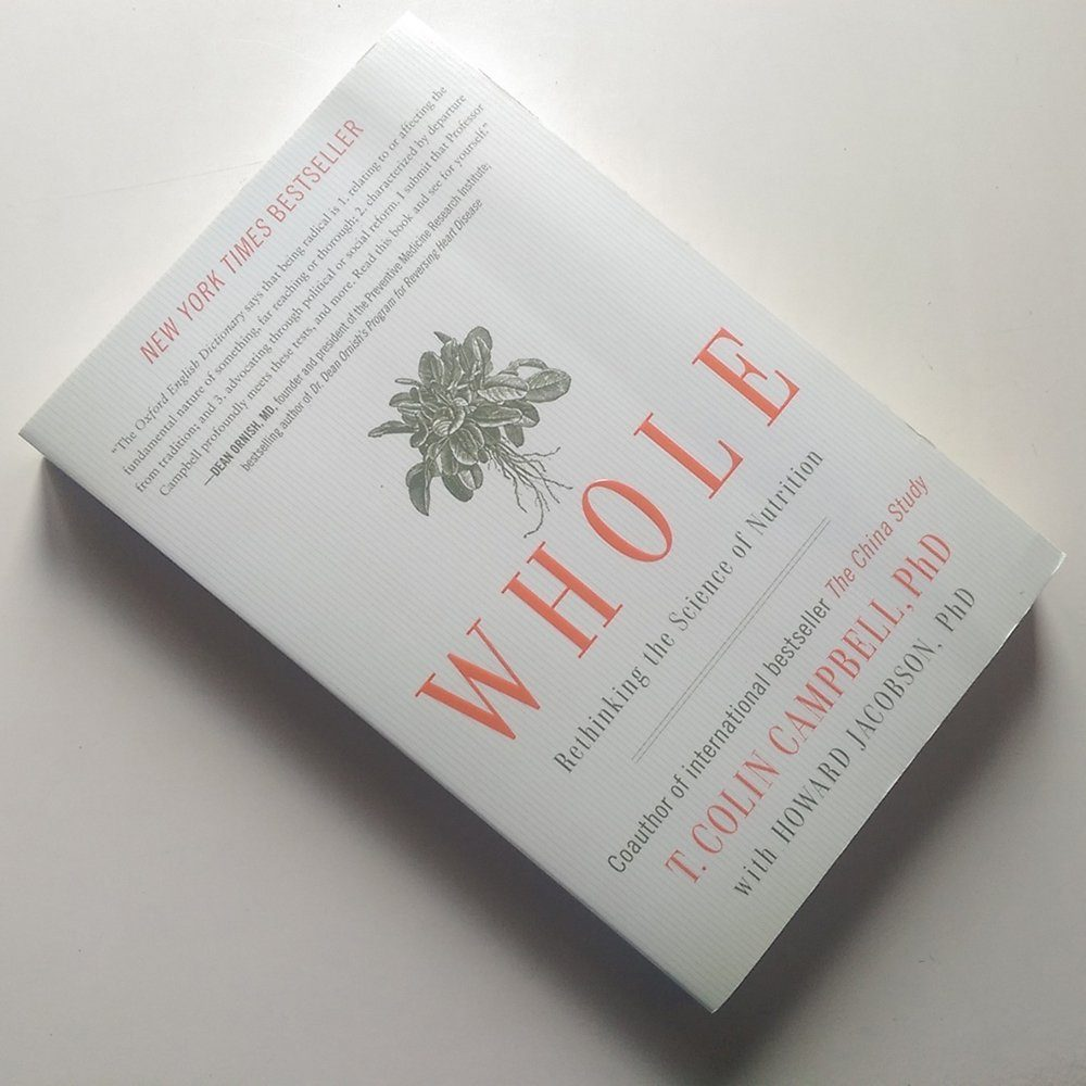Whole - Rethinking the science of nutrition book